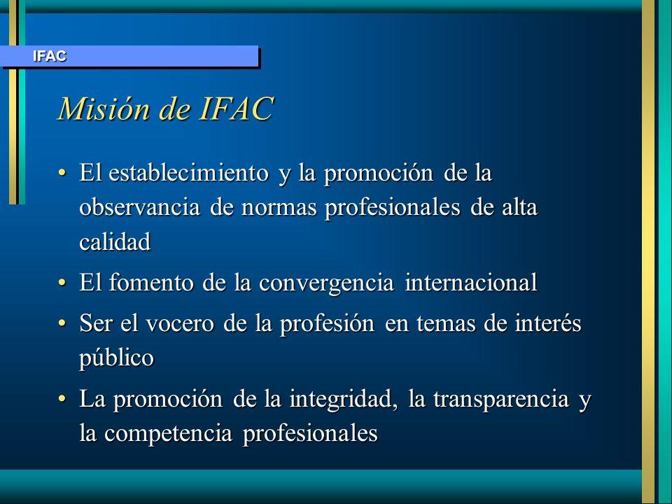 IFACMisión de IFAC. El establecimiento y la promoción de la observancia de normas profesionales de alta calidad.