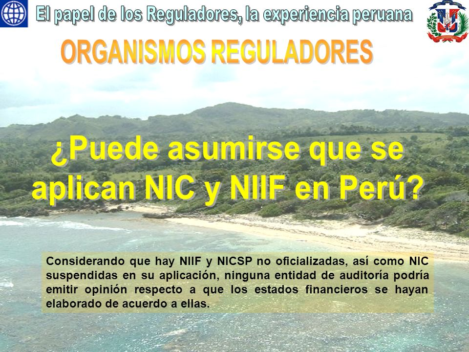 ORGANISMOS REGULADORES aplican NIC y NIIF en Perú