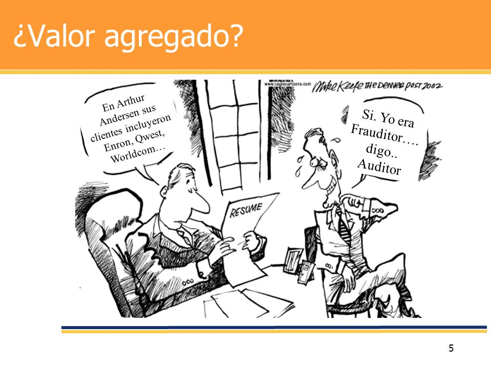 ¿Valor agregado Si. Yo era Frauditor….digo.. Auditor