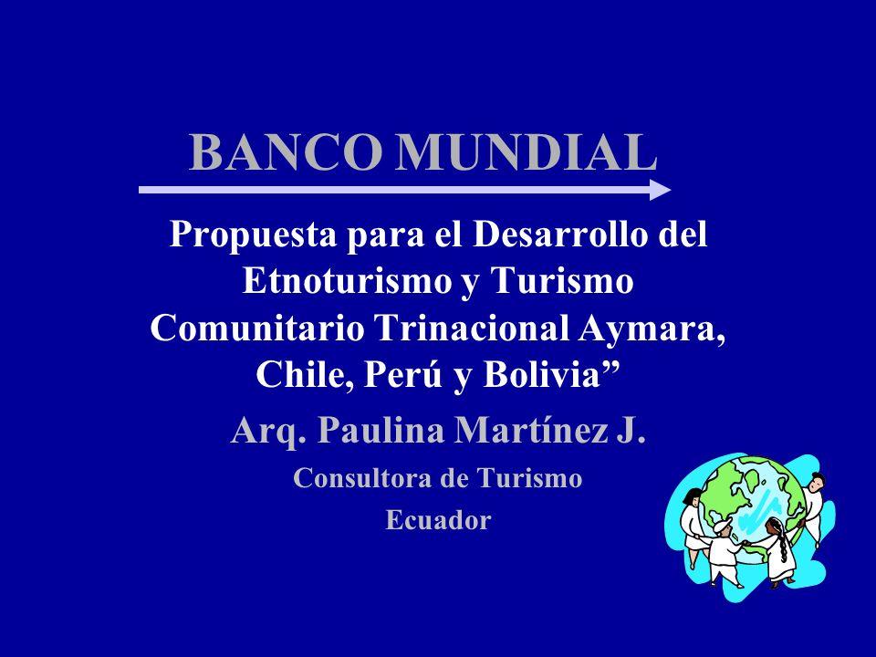 BANCO MUNDIAL Propuesta para el Desarrollo del Etnoturismo y Turismo Comunitario Trinacional Aymara, Chile, Perú y Bolivia