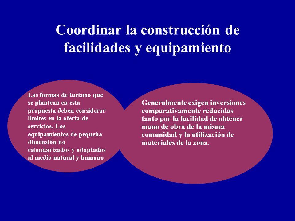 Coordinar la construcción de facilidades y equipamiento