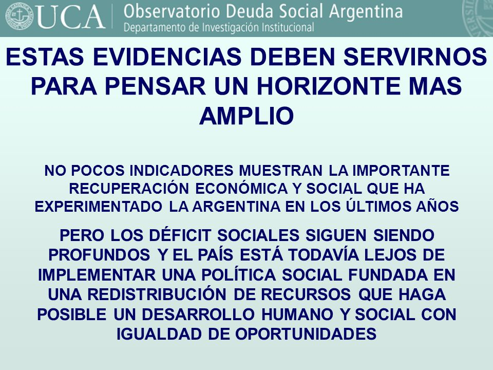 ESTAS EVIDENCIAS DEBEN SERVIRNOS PARA PENSAR UN HORIZONTE MAS AMPLIO