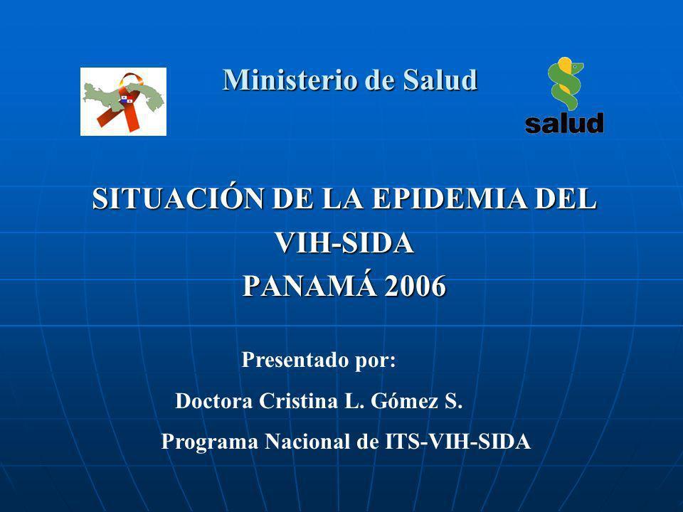 SITUACIÓN DE LA EPIDEMIA DEL VIH-SIDA PANAMÁ 2006