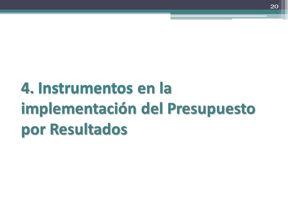 4. Instrumentos en la implementación del Presupuesto por Resultados