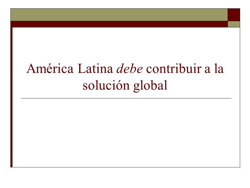 América Latina debe contribuir a la solución global