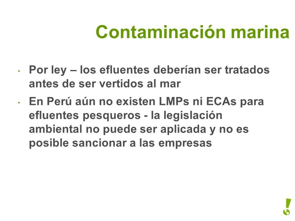 Contaminación marina Por ley – los efluentes deberían ser tratados antes de ser vertidos al mar.