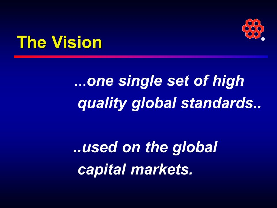 The Vision quality global standards.. ..used on the global