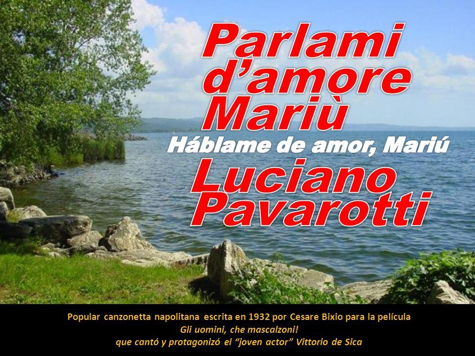 Parlami d'amore Mariù Luciano Pavarotti Háblame de amor, Mariú