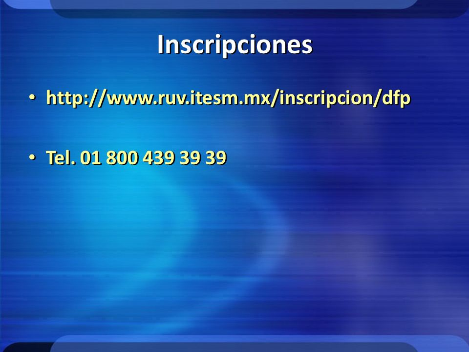 Inscripciones http://www.ruv.itesm.mx/inscripcion/dfp