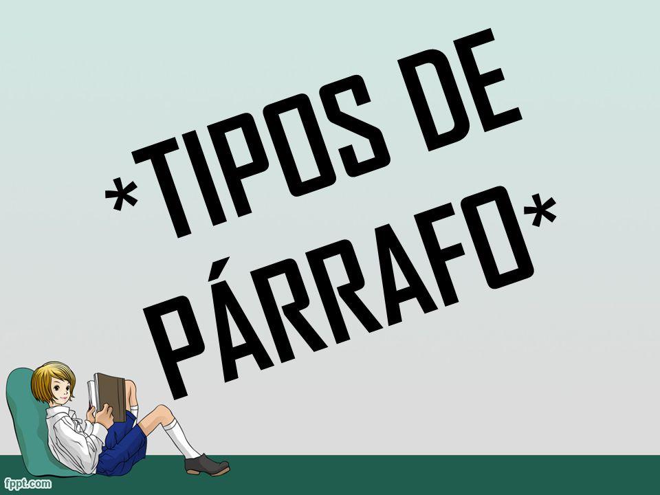 *TIPOS DE PÁRRAFO*