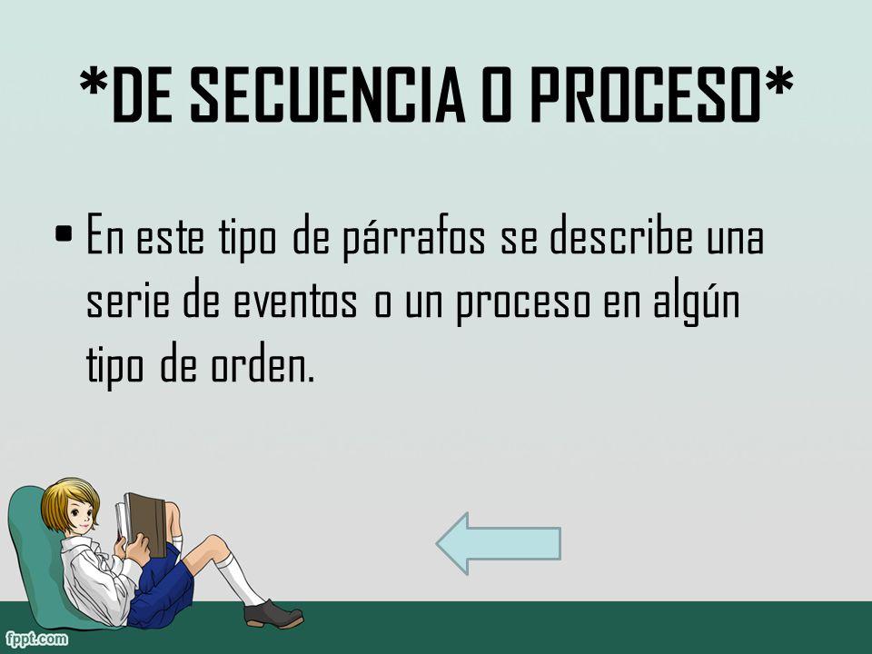 *DE SECUENCIA O PROCESO*