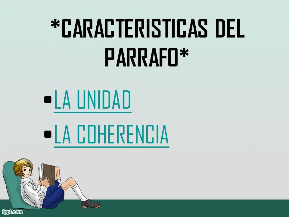 *CARACTERISTICAS DEL PARRAFO*