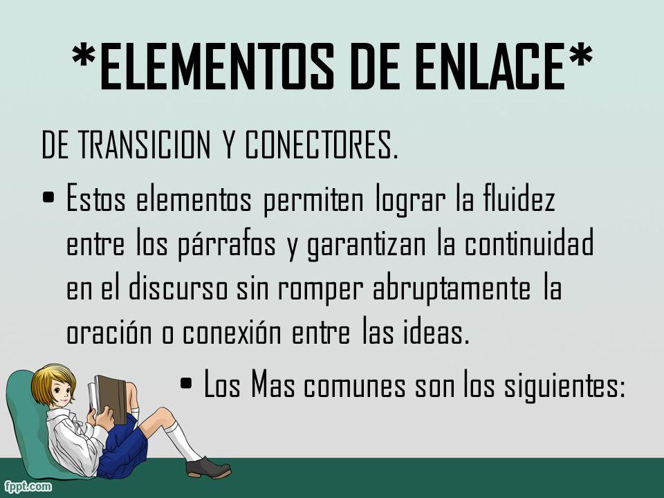*ELEMENTOS DE ENLACE* DE TRANSICION Y CONECTORES.