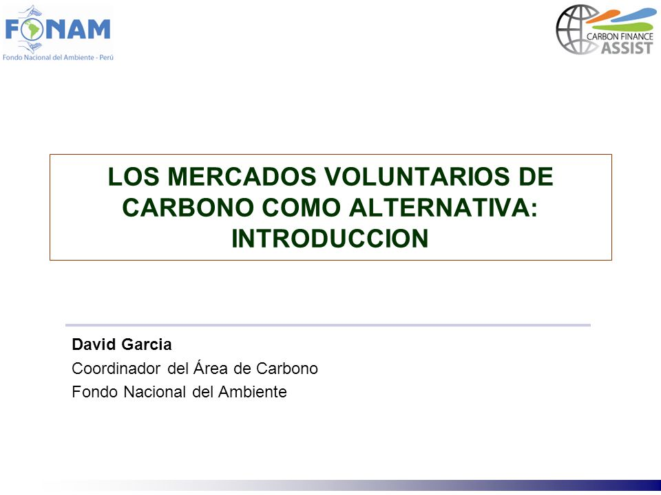 LOS MERCADOS VOLUNTARIOS DE CARBONO COMO ALTERNATIVA: INTRODUCCION