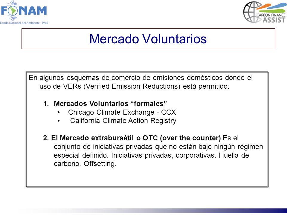 Mercado Voluntarios En algunos esquemas de comercio de emisiones domésticos donde el uso de VERs (Verified Emission Reductions) está permitido: