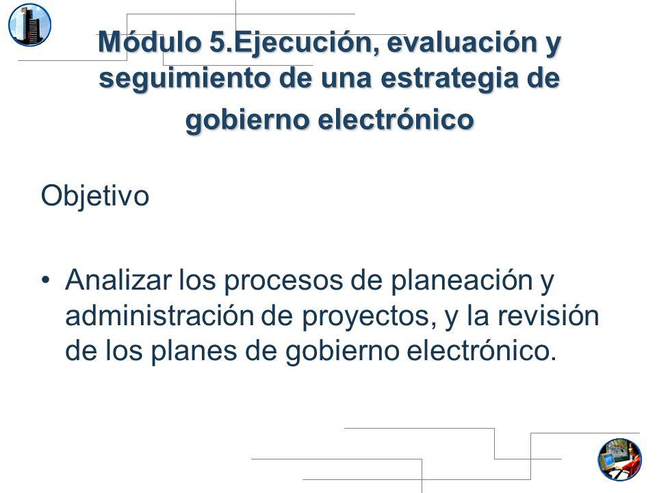 Módulo 5.Ejecución, evaluación y seguimiento de una estrategia de gobierno electrónico