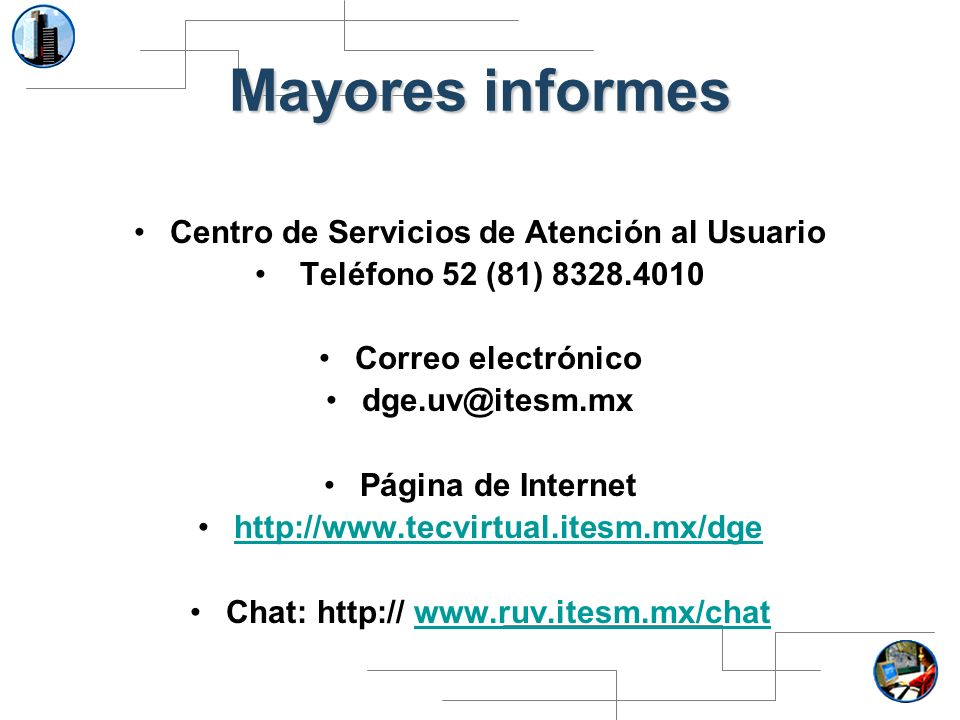 Mayores informes Centro de Servicios de Atención al Usuario