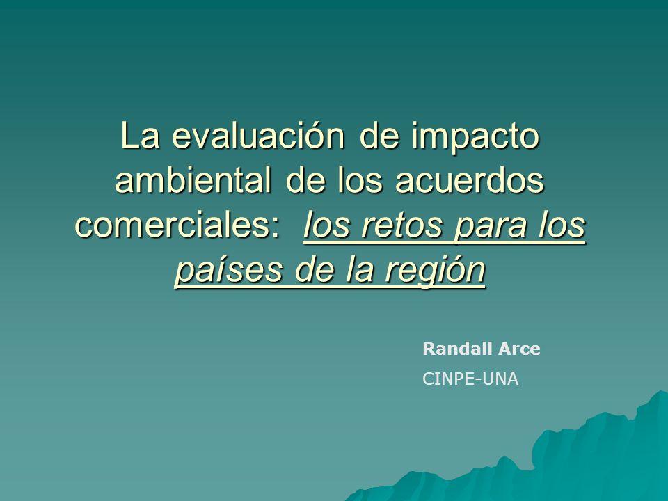La evaluación de impacto ambiental de los acuerdos comerciales: los retos para los países de la región