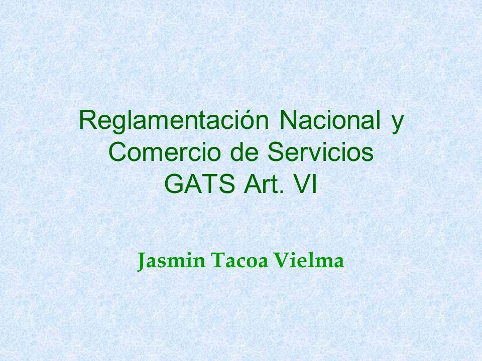 Reglamentación Nacional y Comercio de Servicios GATS Art. VI