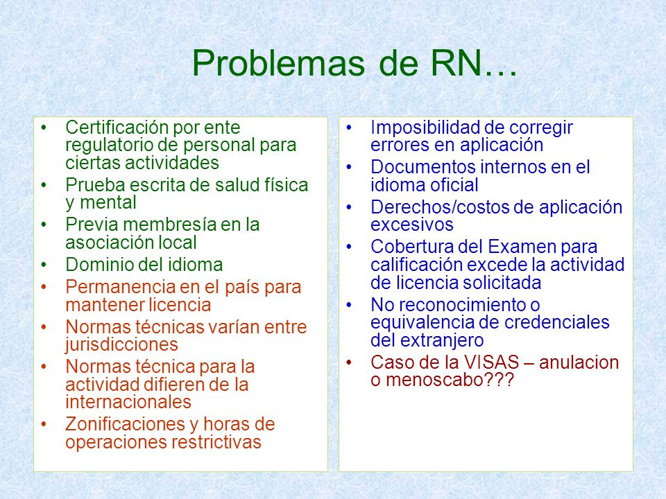 Problemas de RN… Certificación por ente regulatorio de personal para ciertas actividades. Prueba escrita de salud física y mental.