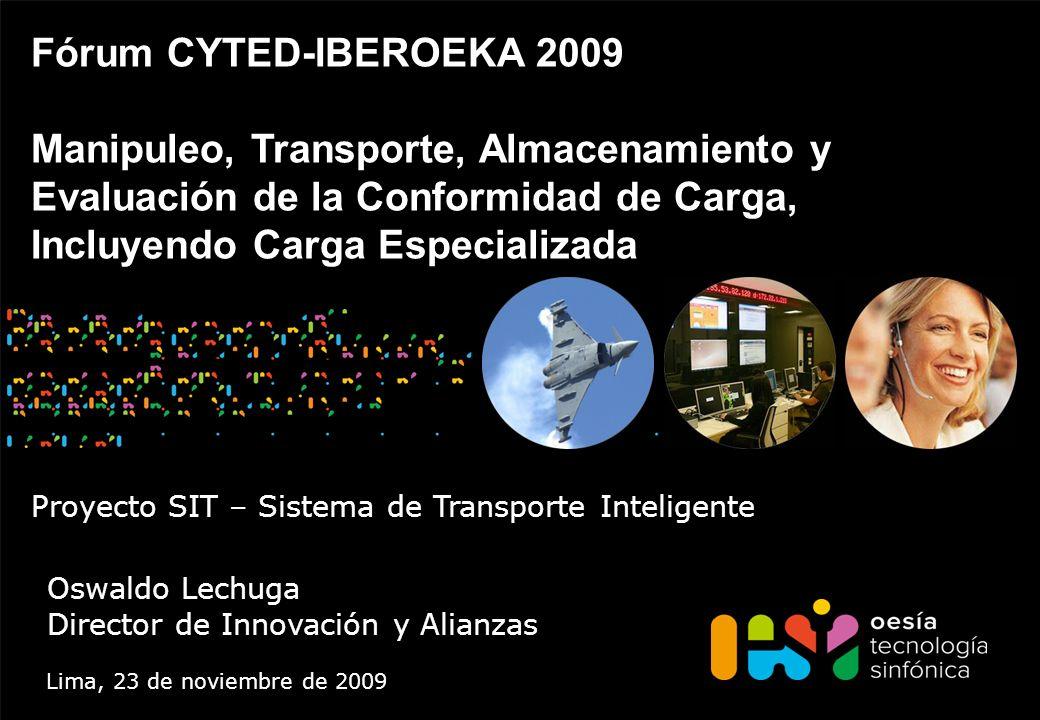 Fórum CYTED-IBEROEKA 2009 Manipuleo, Transporte, Almacenamiento y Evaluación de la Conformidad de Carga, Incluyendo Carga Especializada