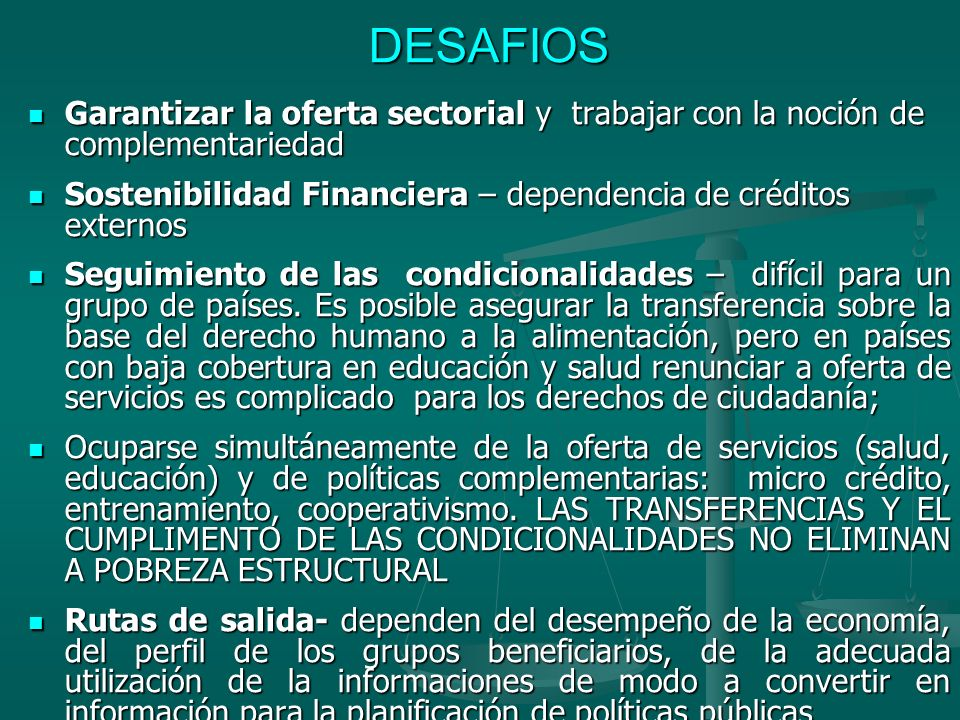 DESAFIOS Garantizar la oferta sectorial y trabajar con la noción de complementariedad. Sostenibilidad Financiera – dependencia de créditos externos.