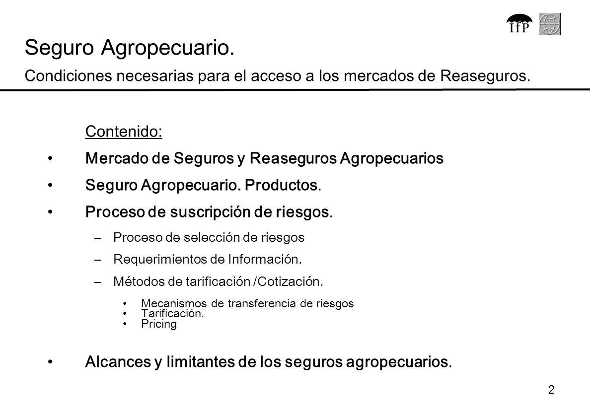 Seguro Agropecuario. Condiciones necesarias para el acceso a los mercados de Reaseguros.