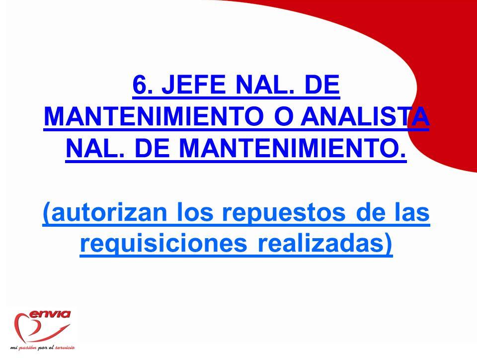 6. JEFE NAL. DE MANTENIMIENTO O ANALISTA NAL. DE MANTENIMIENTO.
