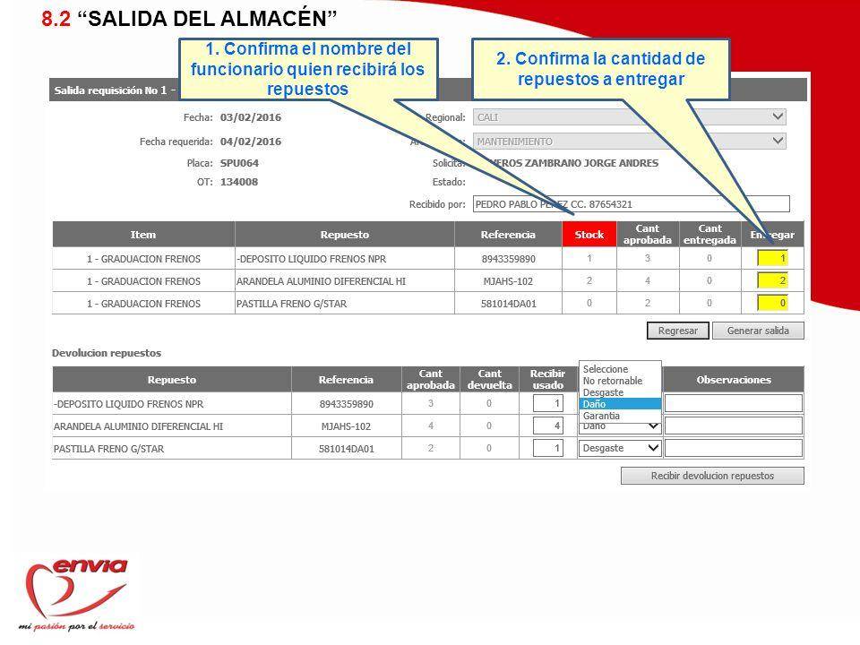 8.2 SALIDA DEL ALMACÉN 1. Confirma el nombre del funcionario quien recibirá los repuestos.