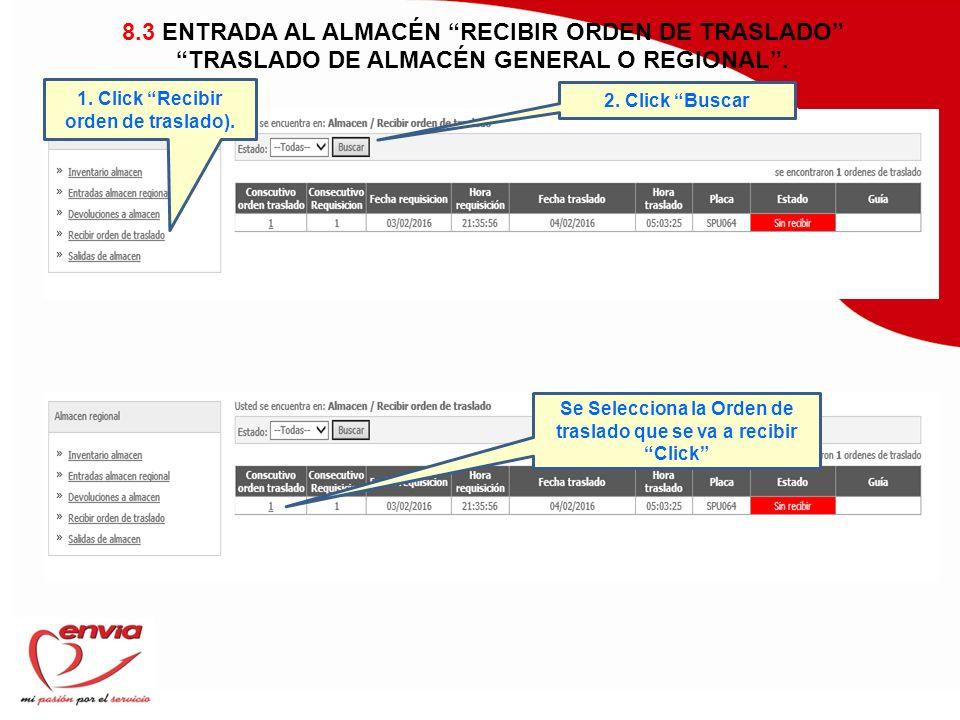 8.3 ENTRADA AL ALMACÉN RECIBIR ORDEN DE TRASLADO TRASLADO DE ALMACÉN GENERAL O REGIONAL .