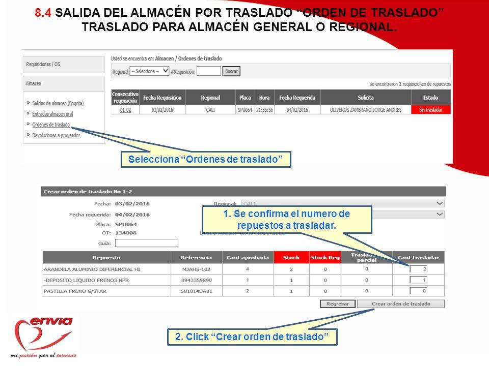 8.4 SALIDA DEL ALMACÉN POR TRASLADO ORDEN DE TRASLADO TRASLADO PARA ALMACÉN GENERAL O REGIONAL.