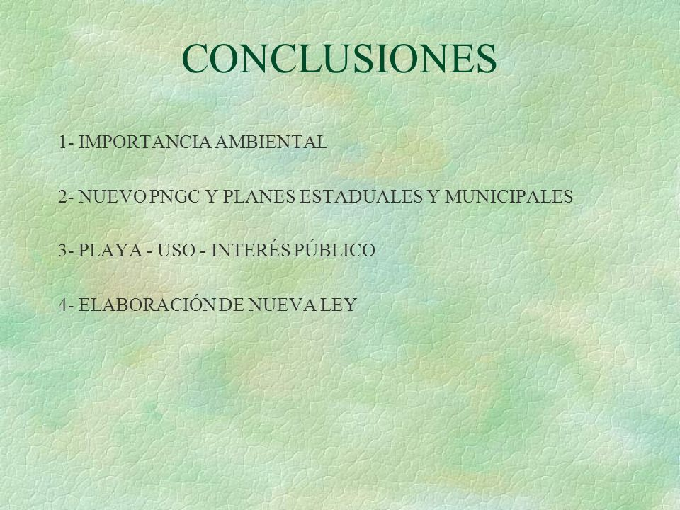CONCLUSIONES 1- IMPORTANCIA AMBIENTAL