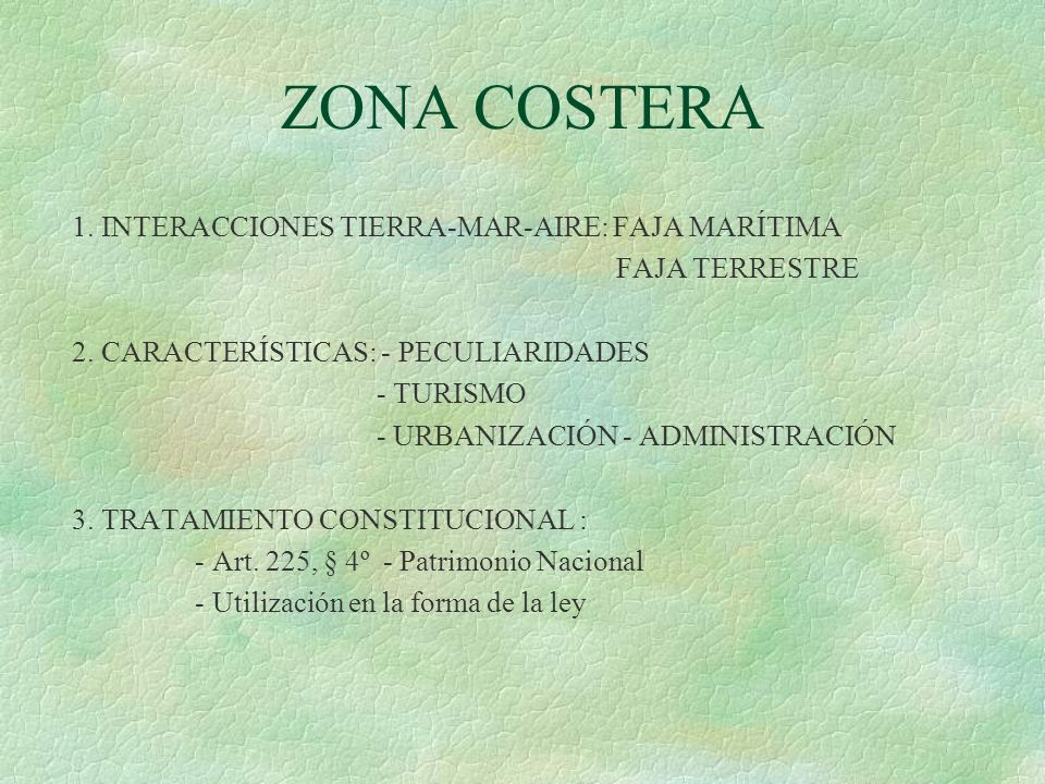ZONA COSTERA 1. INTERACCIONES TIERRA-MAR-AIRE: FAJA MARÍTIMA