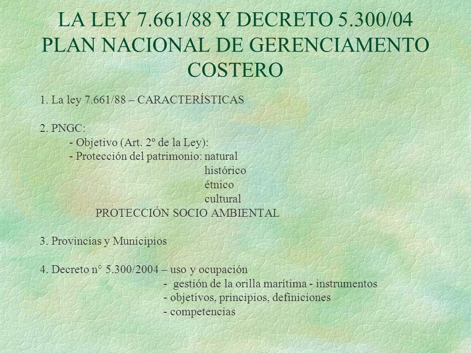 LA LEY 7.661/88 Y DECRETO 5.300/04 PLAN NACIONAL DE GERENCIAMENTO COSTERO