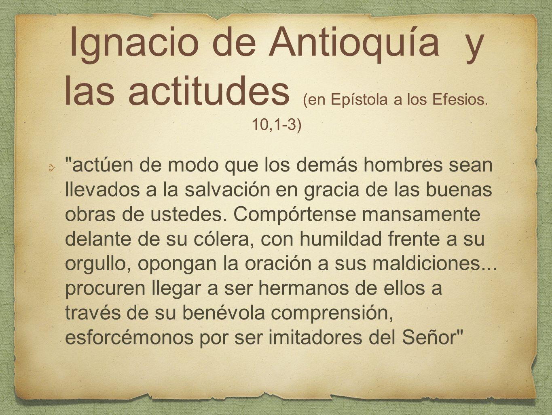 Ignacio de Antioquía y las actitudes (en Epístola a los Efesios