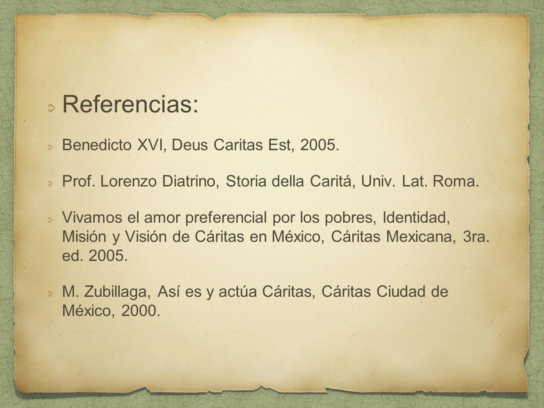 Referencias: Benedicto XVI, Deus Caritas Est, 2005.