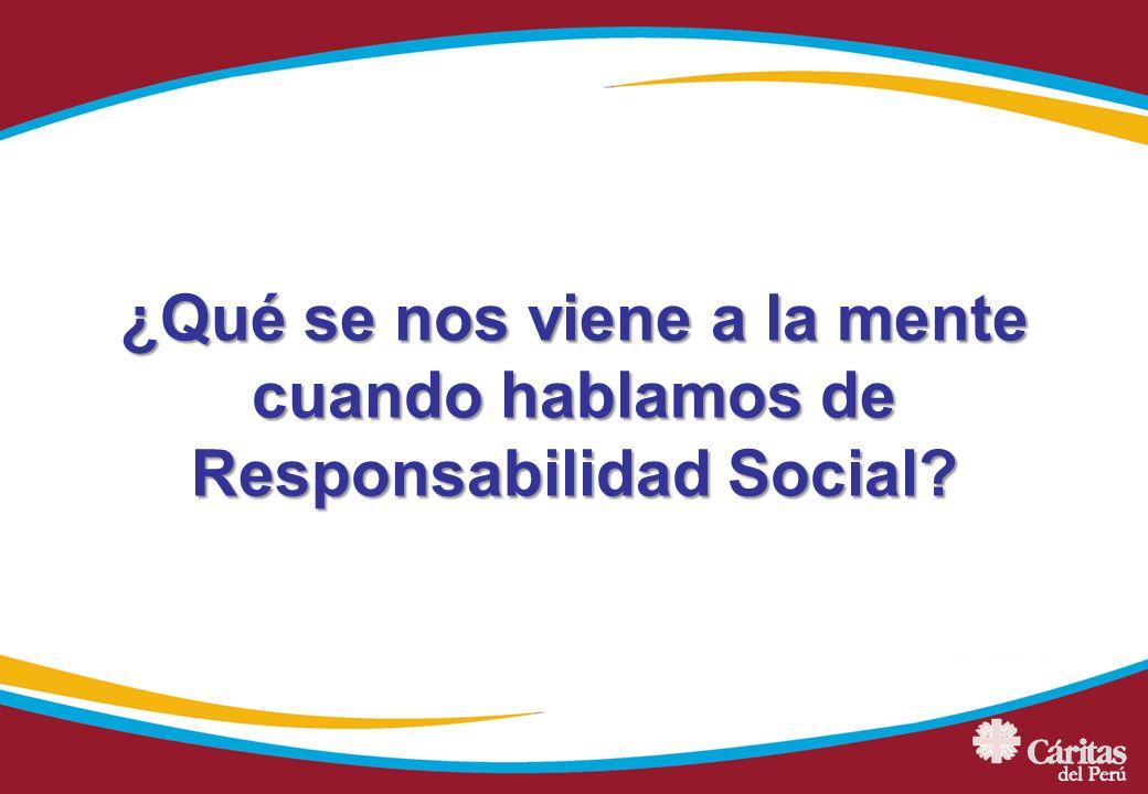 ¿Qué se nos viene a la mente cuando hablamos de Responsabilidad Social