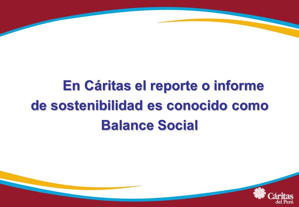 En Cáritas el reporte o informe de sostenibilidad es conocido como