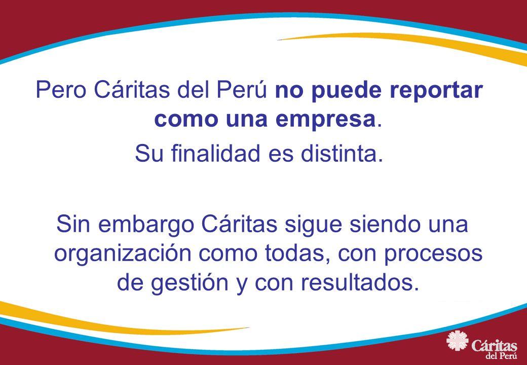 Pero Cáritas del Perú no puede reportar como una empresa.