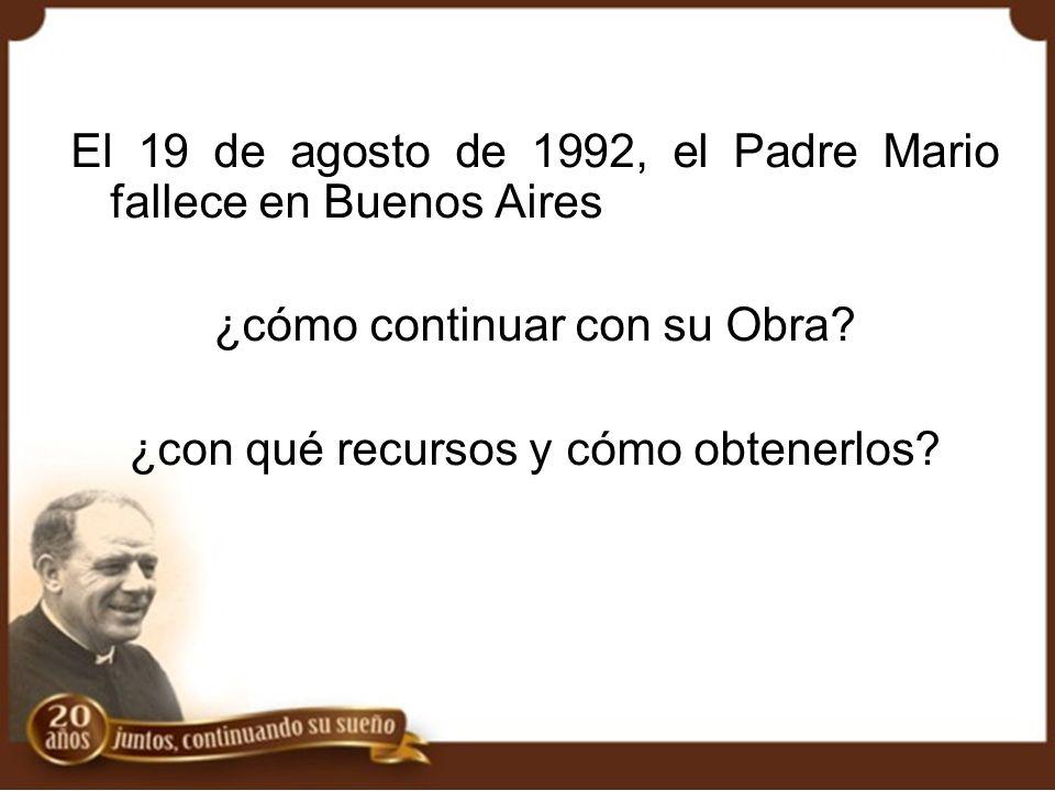 El 19 de agosto de 1992, el Padre Mario fallece en Buenos Aires