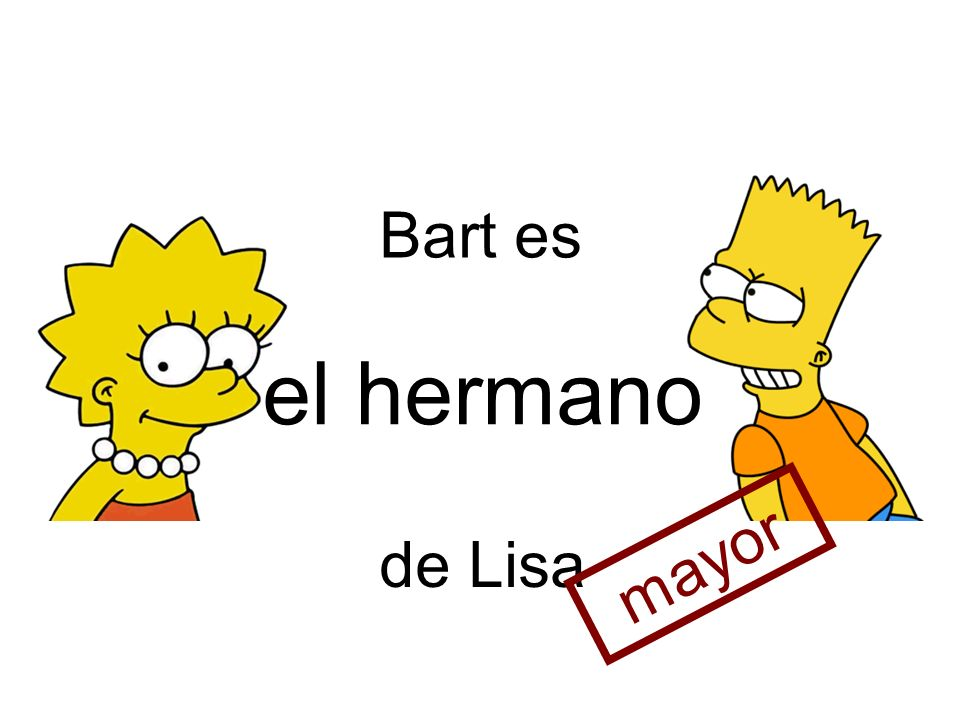 Bart es el hermano de Lisa mayor