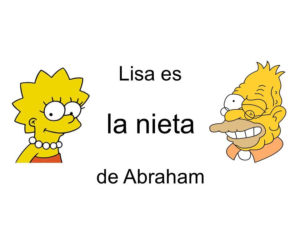 Lisa es la nieta de Abraham