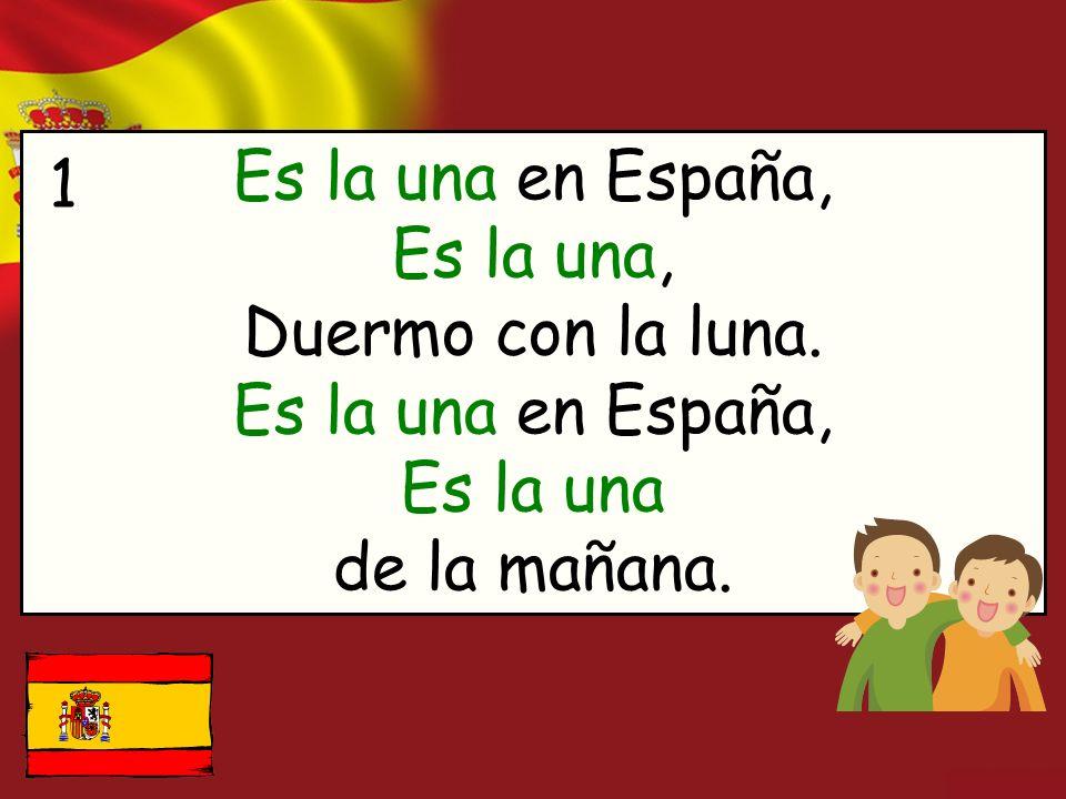 Es la una en España, Es la una, Duermo con la luna