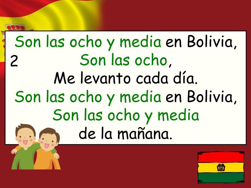 Son las ocho y media en Bolivia, Son las ocho, Me levanto cada día