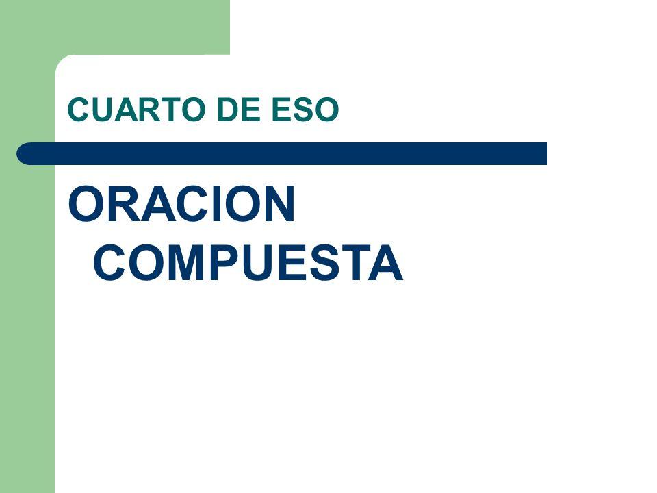 CUARTO DE ESO ORACION COMPUESTA. - ppt descargar