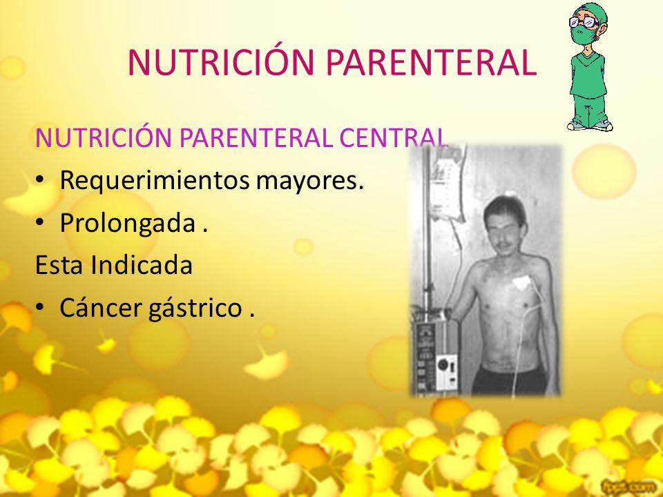 NUTRICIÓN PARENTERAL NUTRICIÓN PARENTERAL CENTRAL