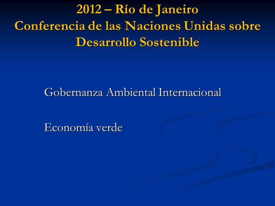 2012 – Río de Janeiro Conferencia de las Naciones Unidas sobre Desarrollo Sostenible