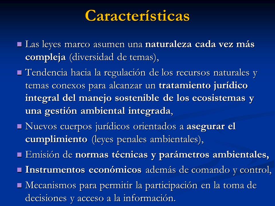 Características Las leyes marco asumen una naturaleza cada vez más compleja (diversidad de temas),