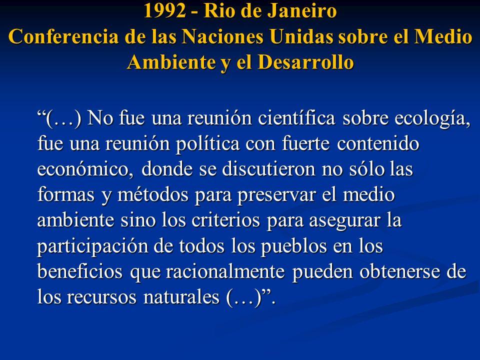 1992 - Rio de Janeiro Conferencia de las Naciones Unidas sobre el Medio Ambiente y el Desarrollo