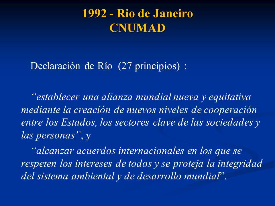 1992 - Rio de Janeiro CNUMAD Declaración de Río (27 principios) :